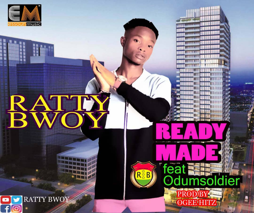 Ratty Bwoy Ft Odumsoldier - Ready Made (Prod By Ogee Hitz)
