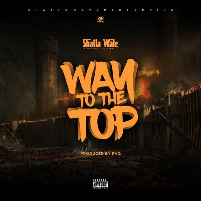 Shatta Wale – Way To The Top