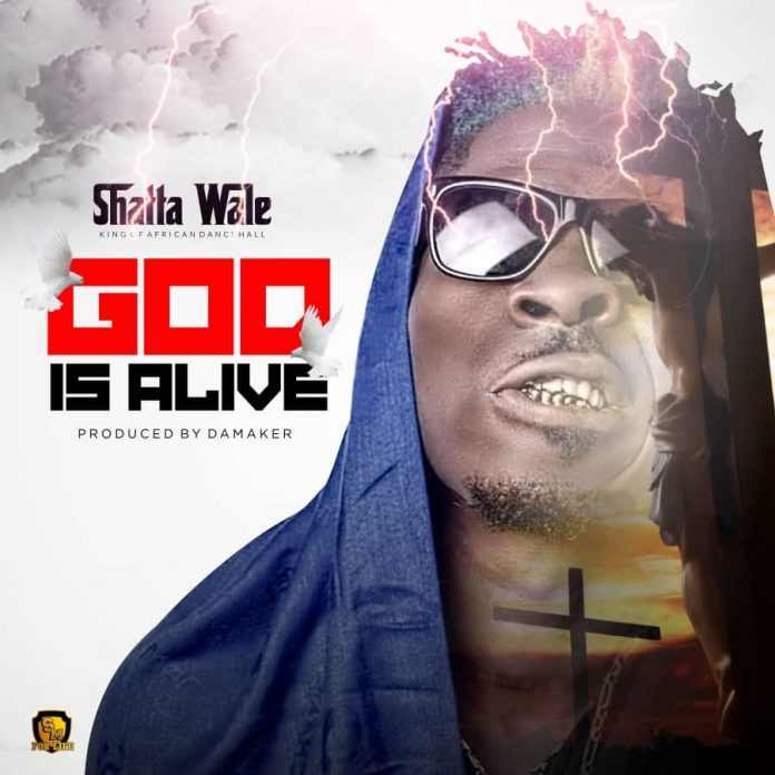 Shatta Wale - God is Alive