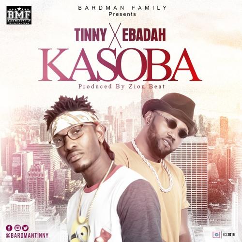Tinny Ft Ebadah - Kasoba