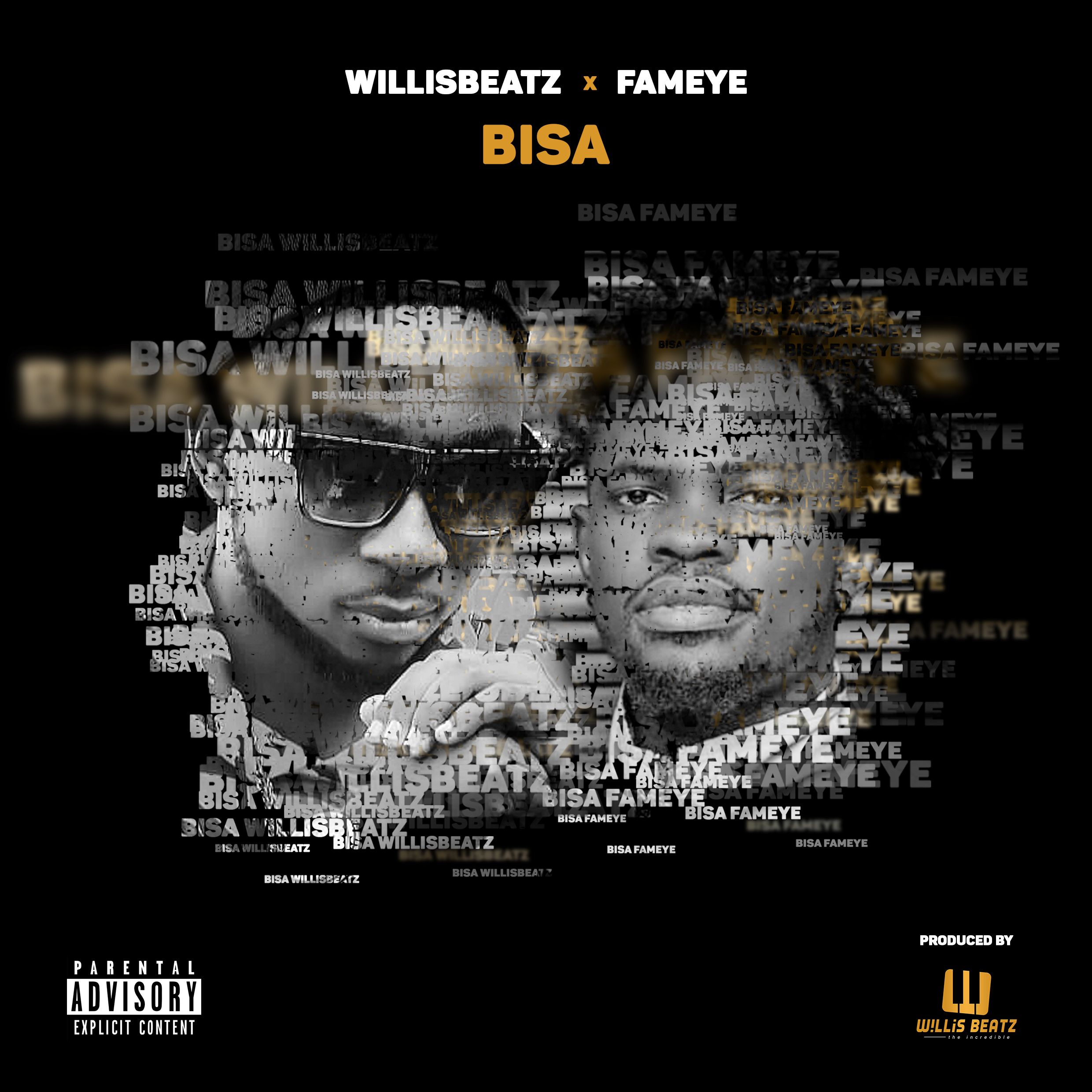 WillisBeatz x Fameye – Bisa (Prod. By WillisBeatz)