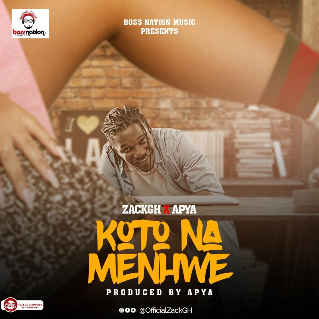 DOWNLOAD MP3 : Zack Gh x Apya – Koto Na Menhwe (Prod By Apya)
