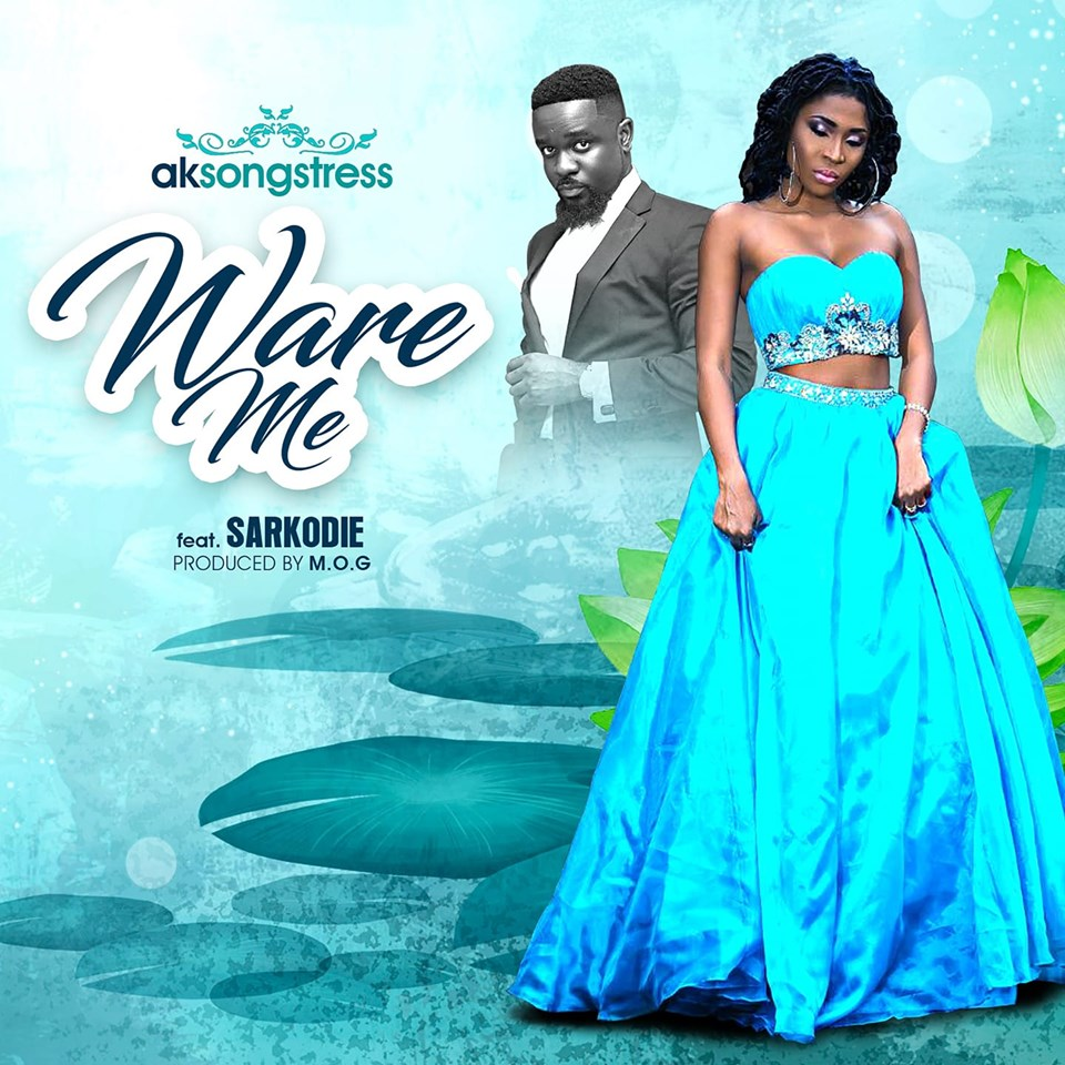 AK Songstress ft Sarkordie - Ware Me