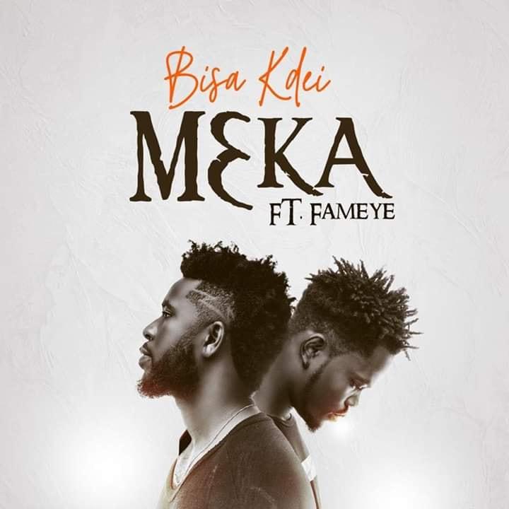 DOWNLOAD MP3 : Bisa Kdei Ft Fameye – Meka