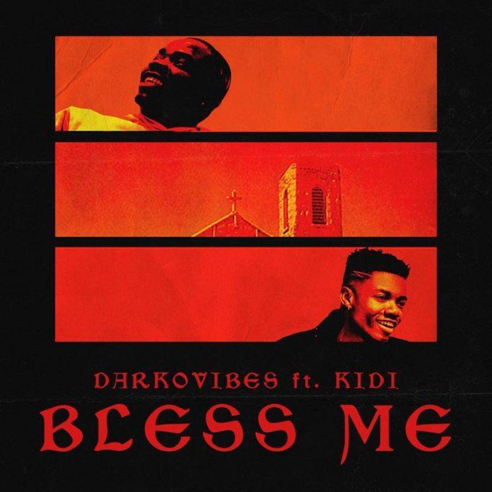 Darkovibes ft. KiDi – Bless Me