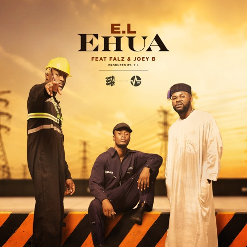 E.L Ft Falz & Joey B - Ehua