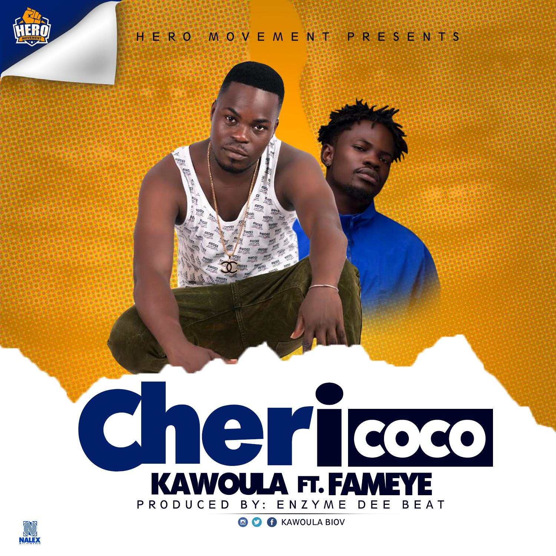 Kawoula Biov ft Fameye - Cheri Coco (Prod. By Enzyme Dee & Ofasco Ne Beatz)