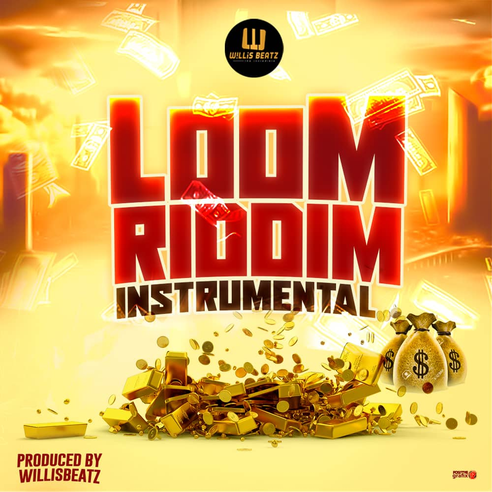 FREE BEAT : Loom Riddim – Instrumental (Prod. By Willisbeatz)