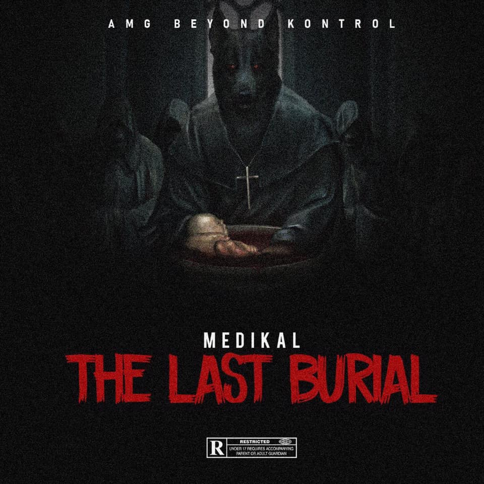 Medikal - The Last Burial (Prod. By Chensee Beatz)