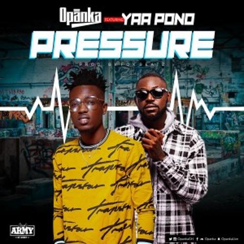 Opanka ft Yaa Pono - Pressure