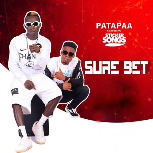 DOWNLOAD MP3 : Patapaa ft. Sticker Songs – Sure Bet (Reply To Ghana Rappers)