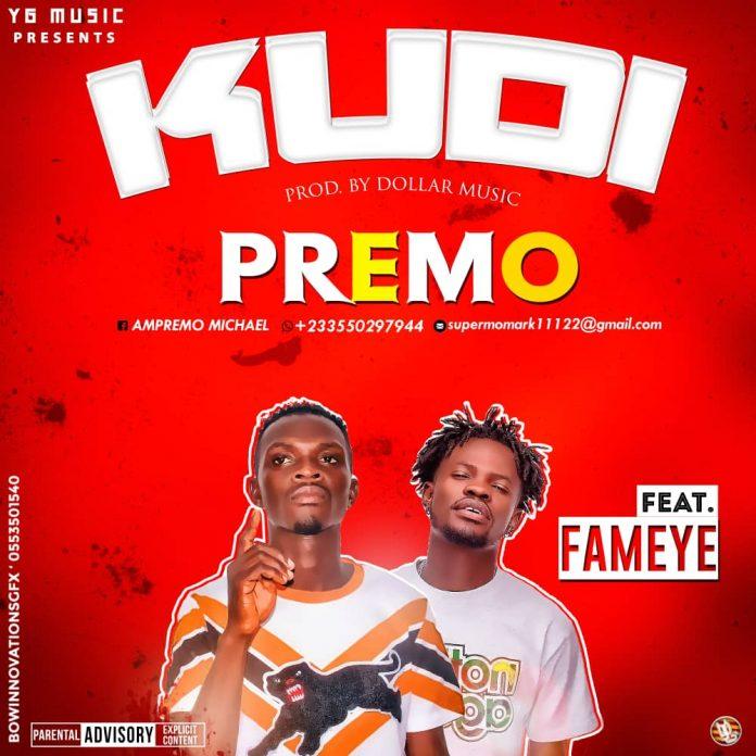 Premo ft Fameye - Kudi (Prod By Dollar Music)