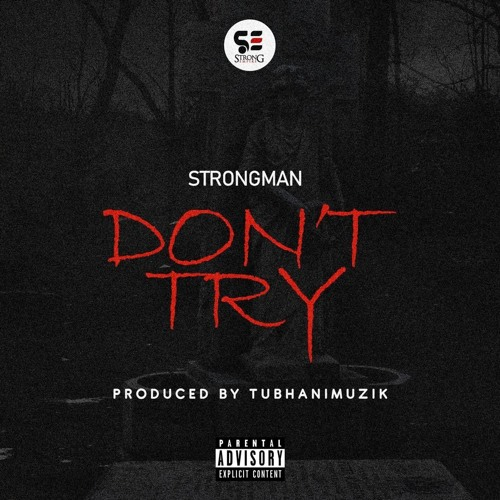 Strongman - Don't Try (Medikal Diss)