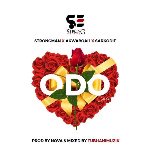 Strongman X Akwaboah X Sarkodie - Odo (Cover)