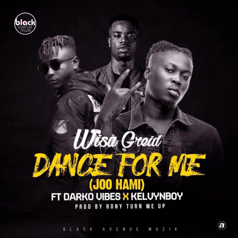 DOWNLOAD MP3 : Wisa Greid Ft. DarkoVibes X Kelvyn Boy – Dance For Me
