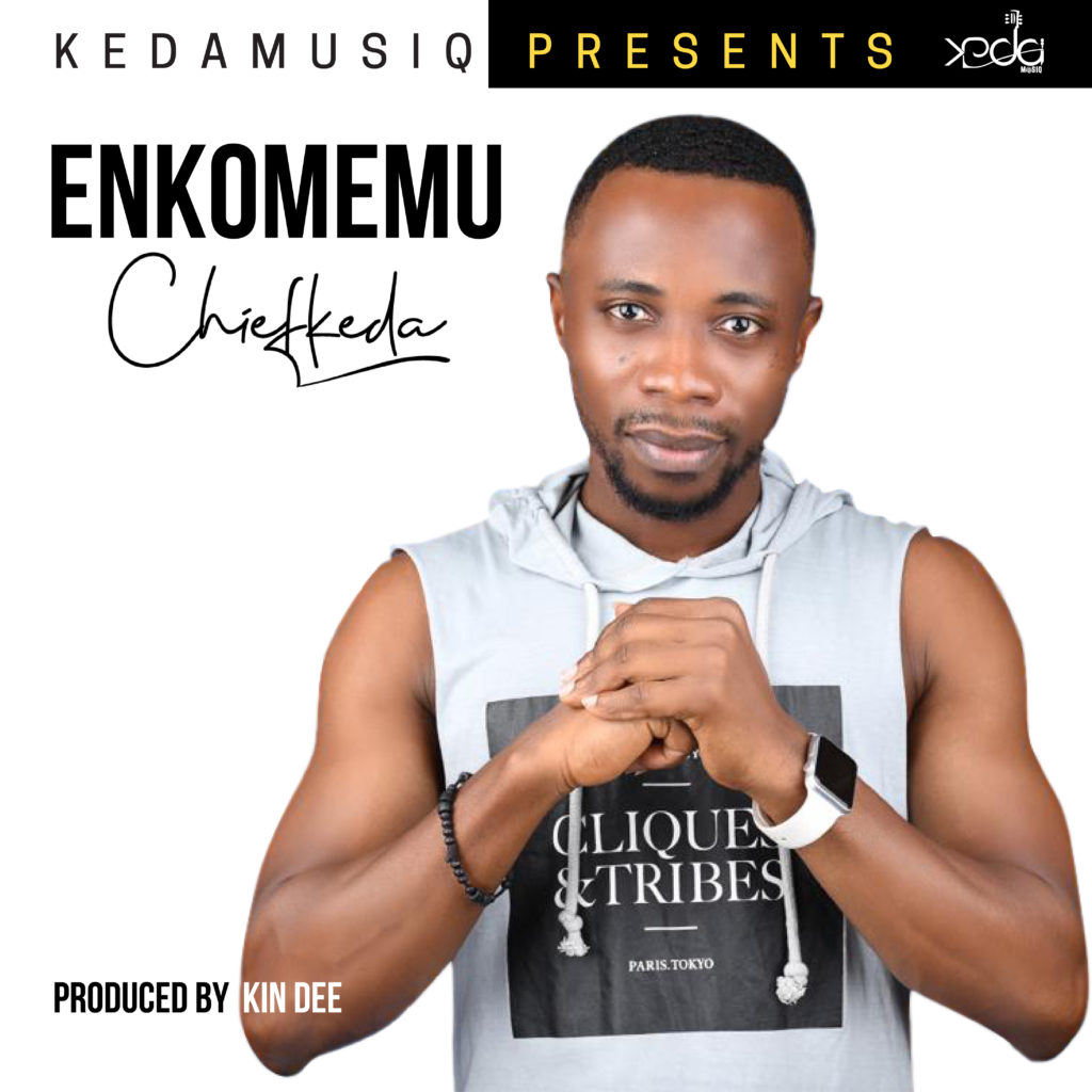 Chief Keda - Enkomemu (Prod By Kin Dee)