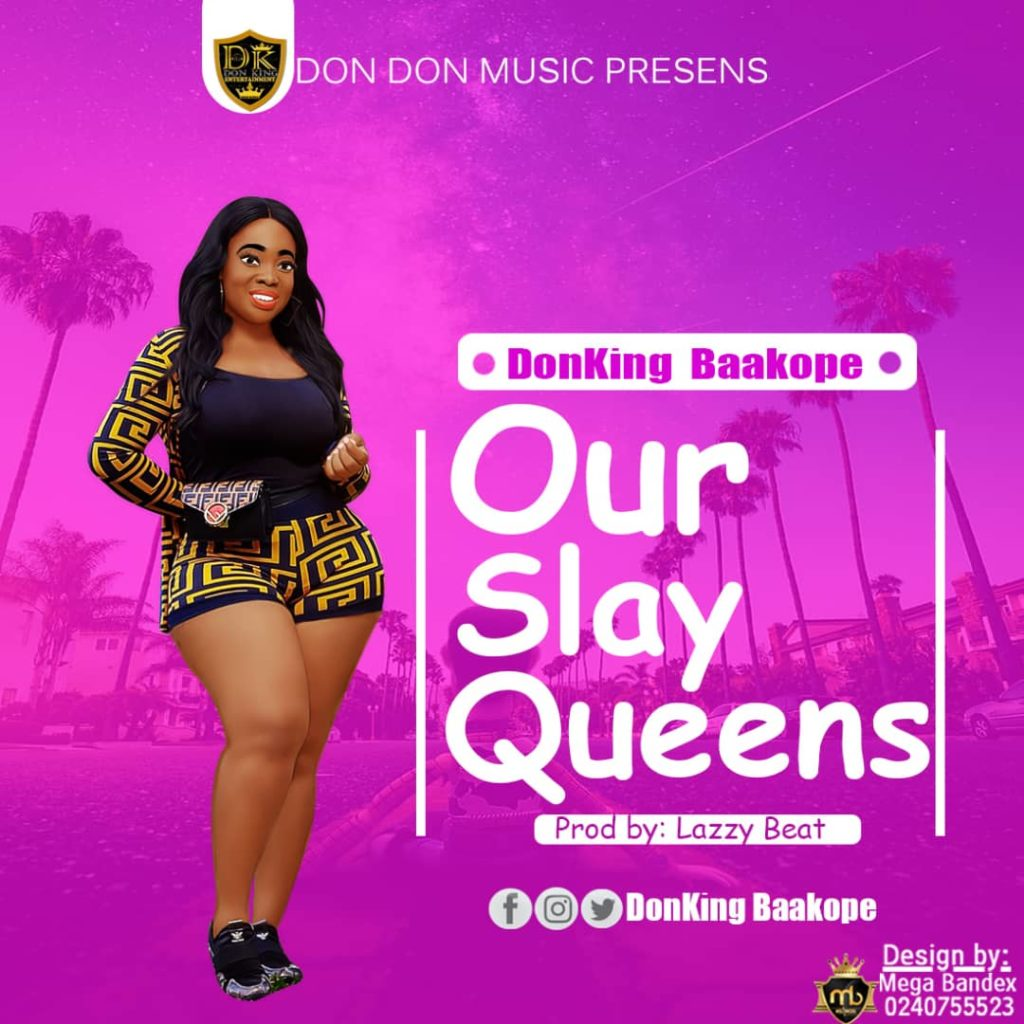 Donking Baakope - Our Slay Queens (Prod By Lazz Beatz)