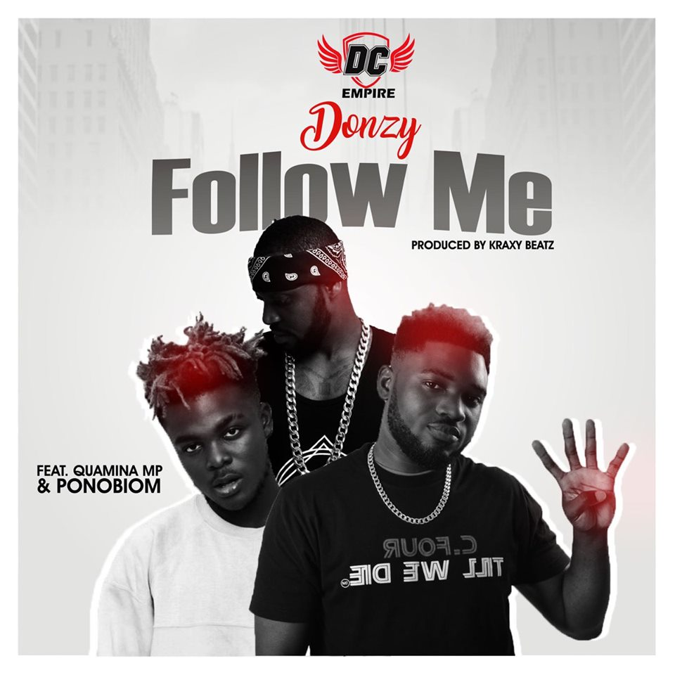 DOWNLOAD MP3 : Donzy ft. Quamina MP x Yaa Pono – Follow Me (Prod. by Kraxy Beatz)