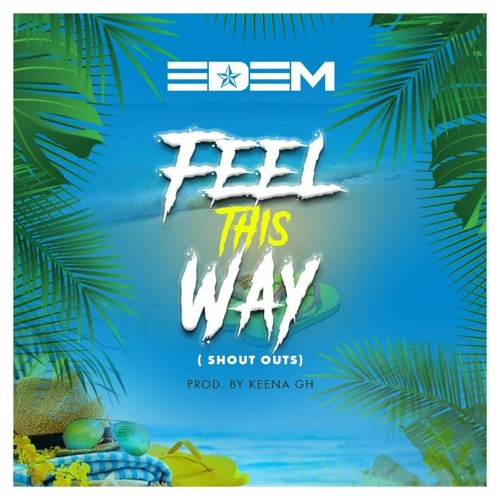 DOWNLOAD MP3 : Edem – Feel This Way