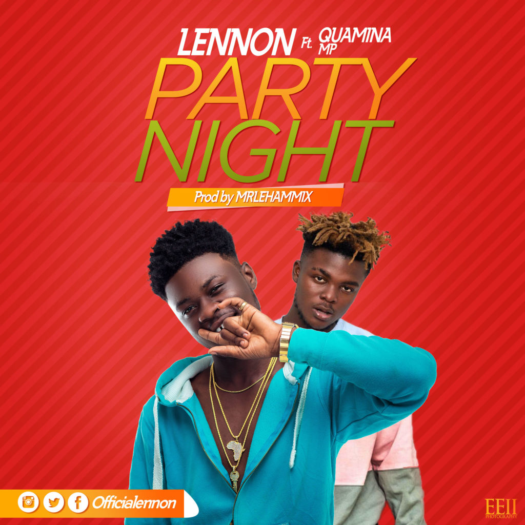 Lennon ft Quamina Mp - Party Night (Prod By Mrlehammix)