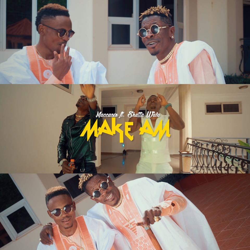 Maccasio ft. Shatta Wale – Make Am