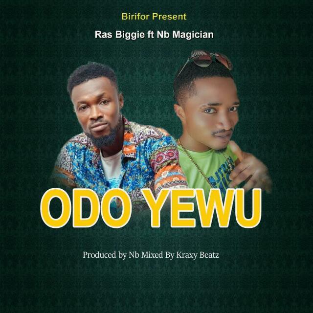 Ras Biggie ft Nb - Odo Yewu (Prod By Nb Magician)