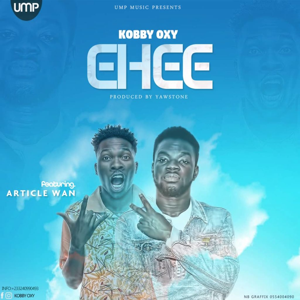 DOWNLOAD MP3 : Article Wan ft Kobby Oxy – Ehee (Prod By Yawstone)