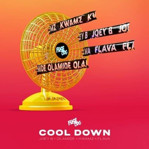 Fuse ODG ft. Olamide, Joey B & Kwamz & Flava – Cool Down