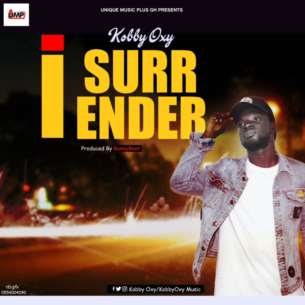 DOWNLOAD MP3 : Kobby Oxy – Surrender (Prod By Rooney Beatz)