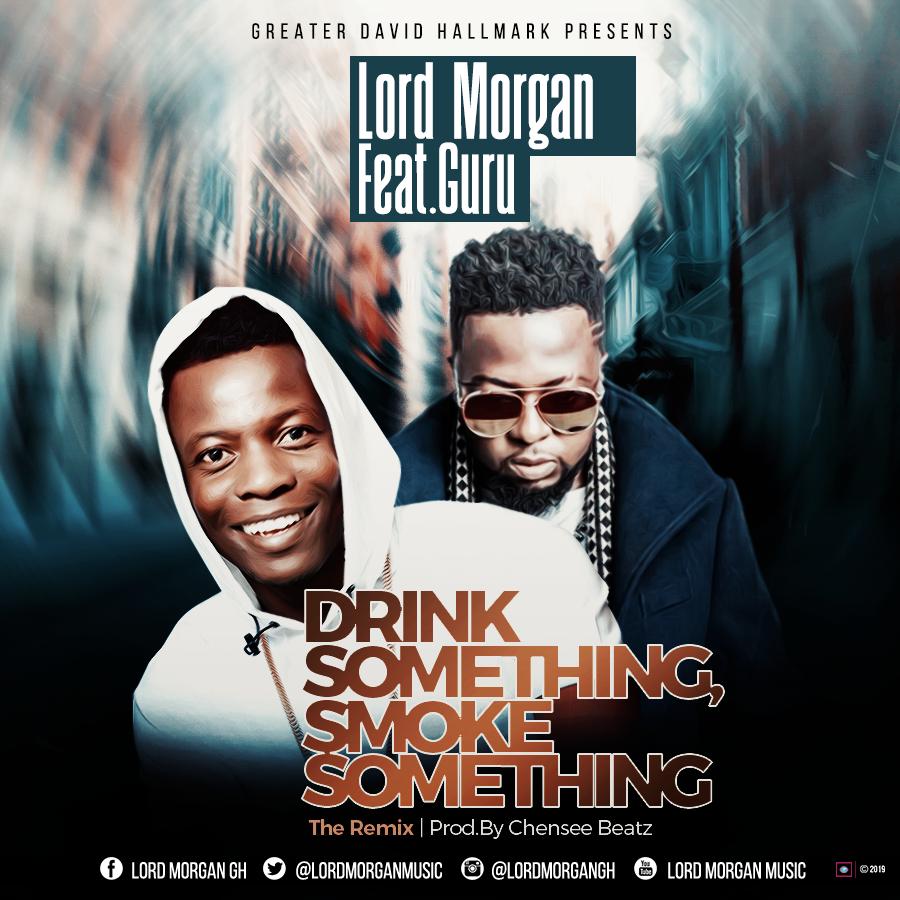 Morgan Ft Guru - Drink Something Smoke Something (Remix) (Prod By Chensee)