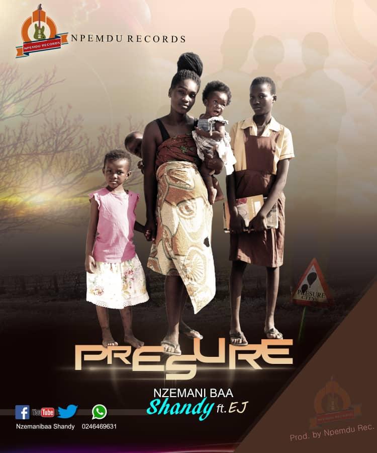 Nzemani Baa Shandy Ft Ej - Presure (Prod By Npemdu)
