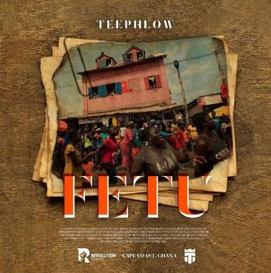 TeePhlow – Fetu (Prod. By Willis Beatz)