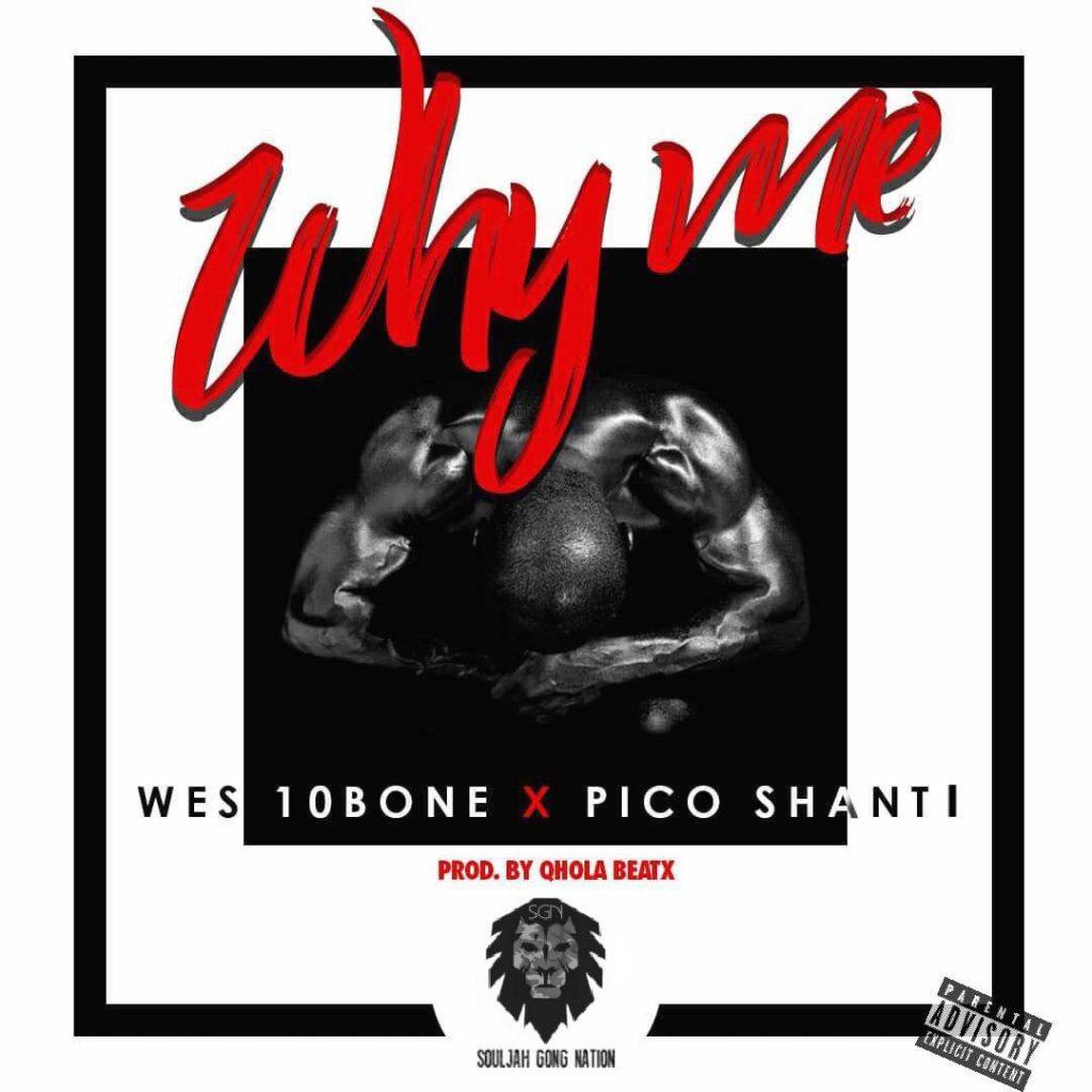 DOWNLOAD MP3 : Wes10bone x Pico Shanti – Why Me