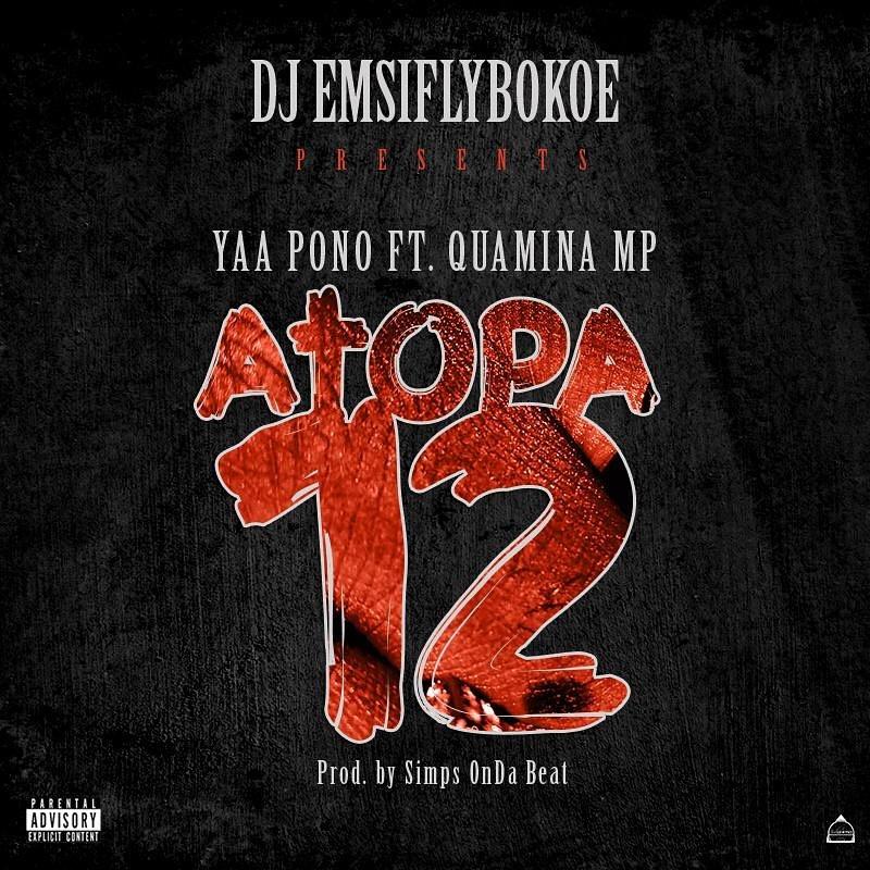 Yaa Pono – Atopa 12 ft. Quamina Mp & Dj Emsiflybokoe