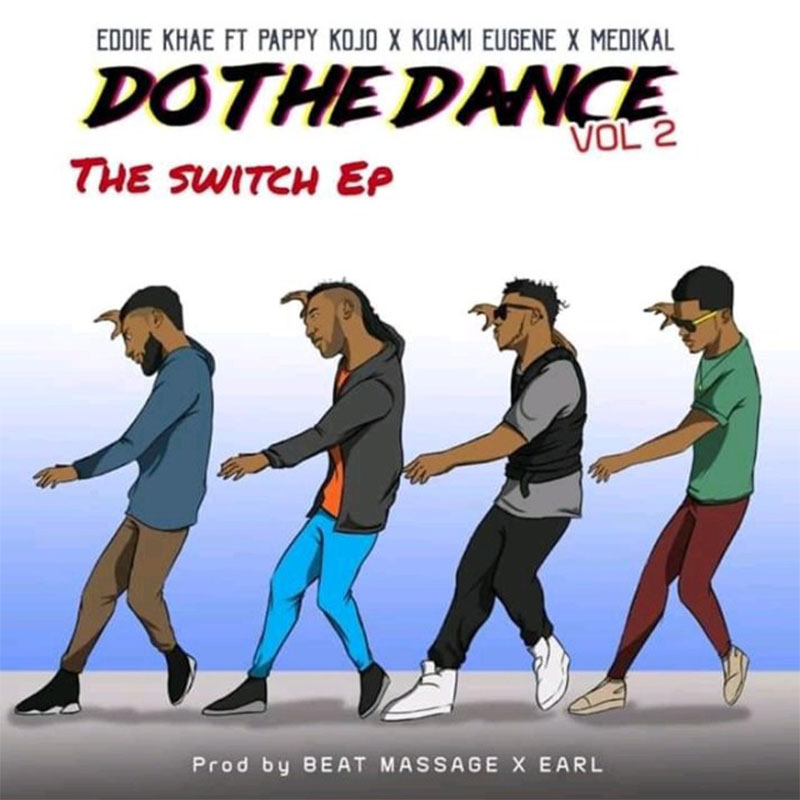 Eddie Khae – Do The Dance (Remix) ft. Kuami Eugene, Medikal & Pappy Kojo