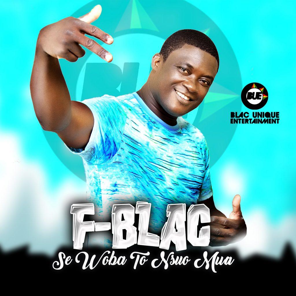DOWNLOAD MP3 : F Blac – Se Woba To Nsuo Mua