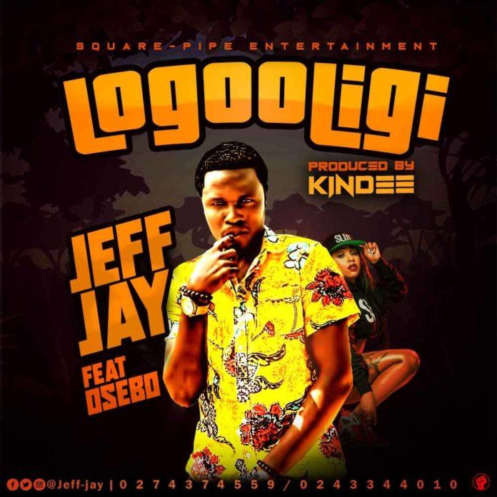 Jeff Jay ft Osebo - Logoligi (Prod By Kin Dee)