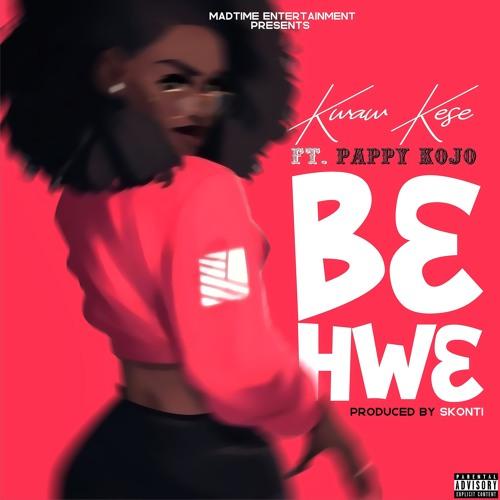 Kwaw Kese – B3hw3 ft. Pappy KoJo