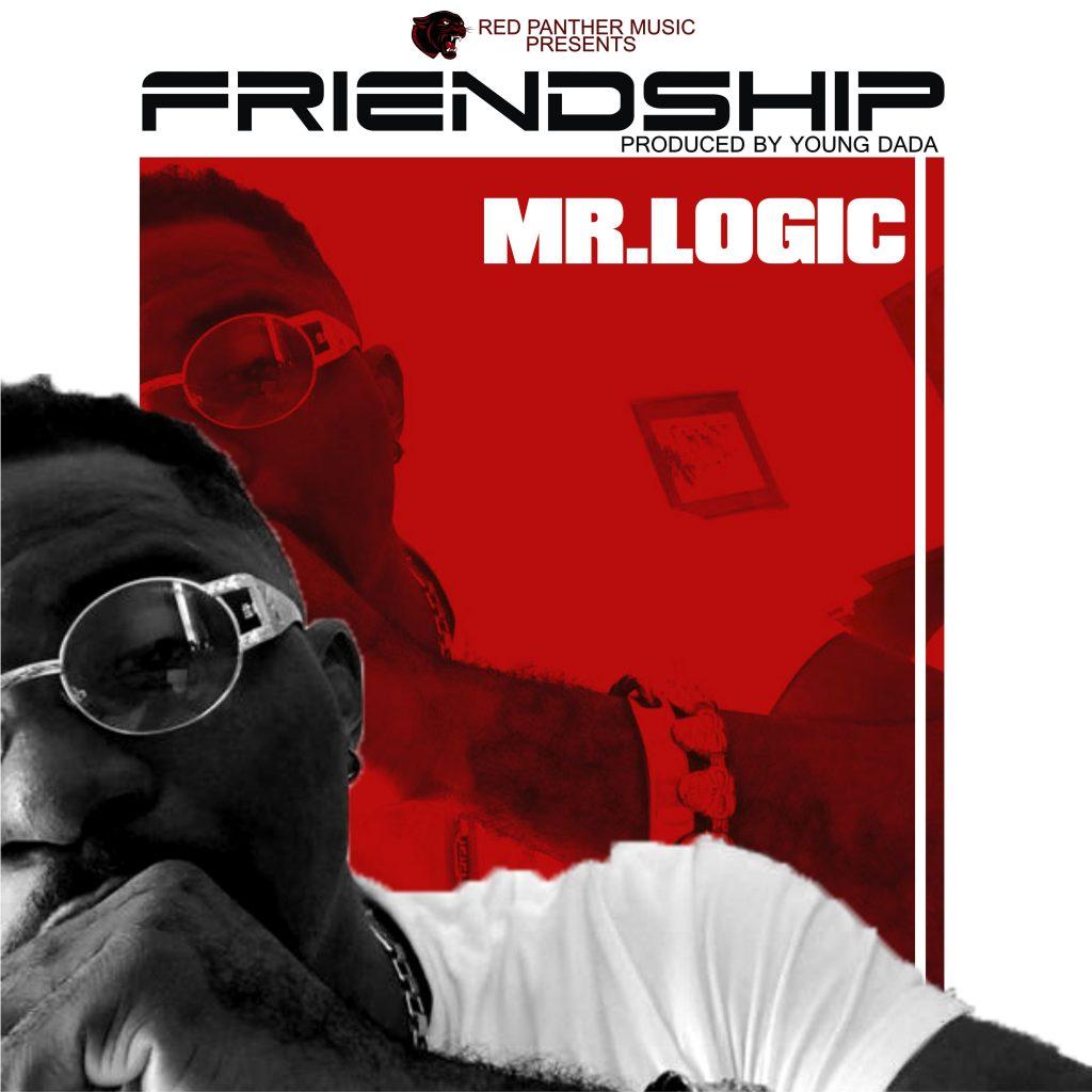 Mr Logic - Friendship (Prod by Young Dada)