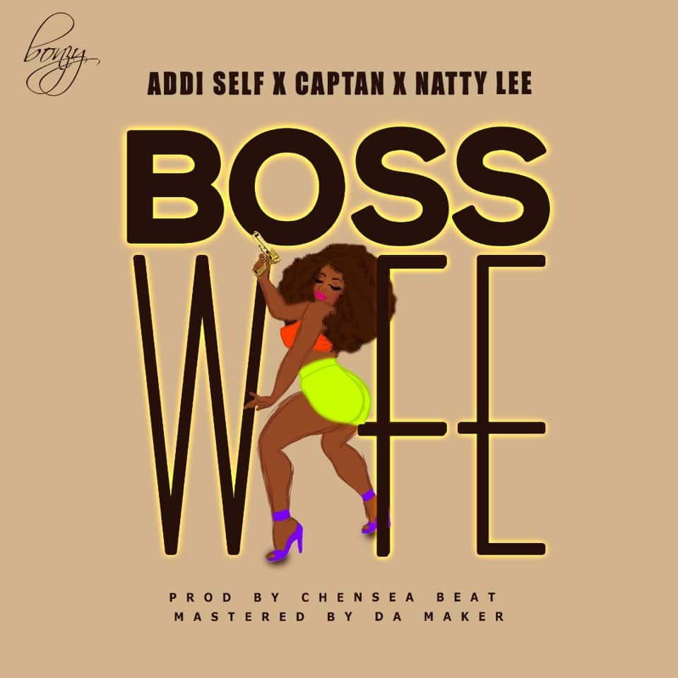 Addi Self – Boss Wife ft. Captan & Natty Lee