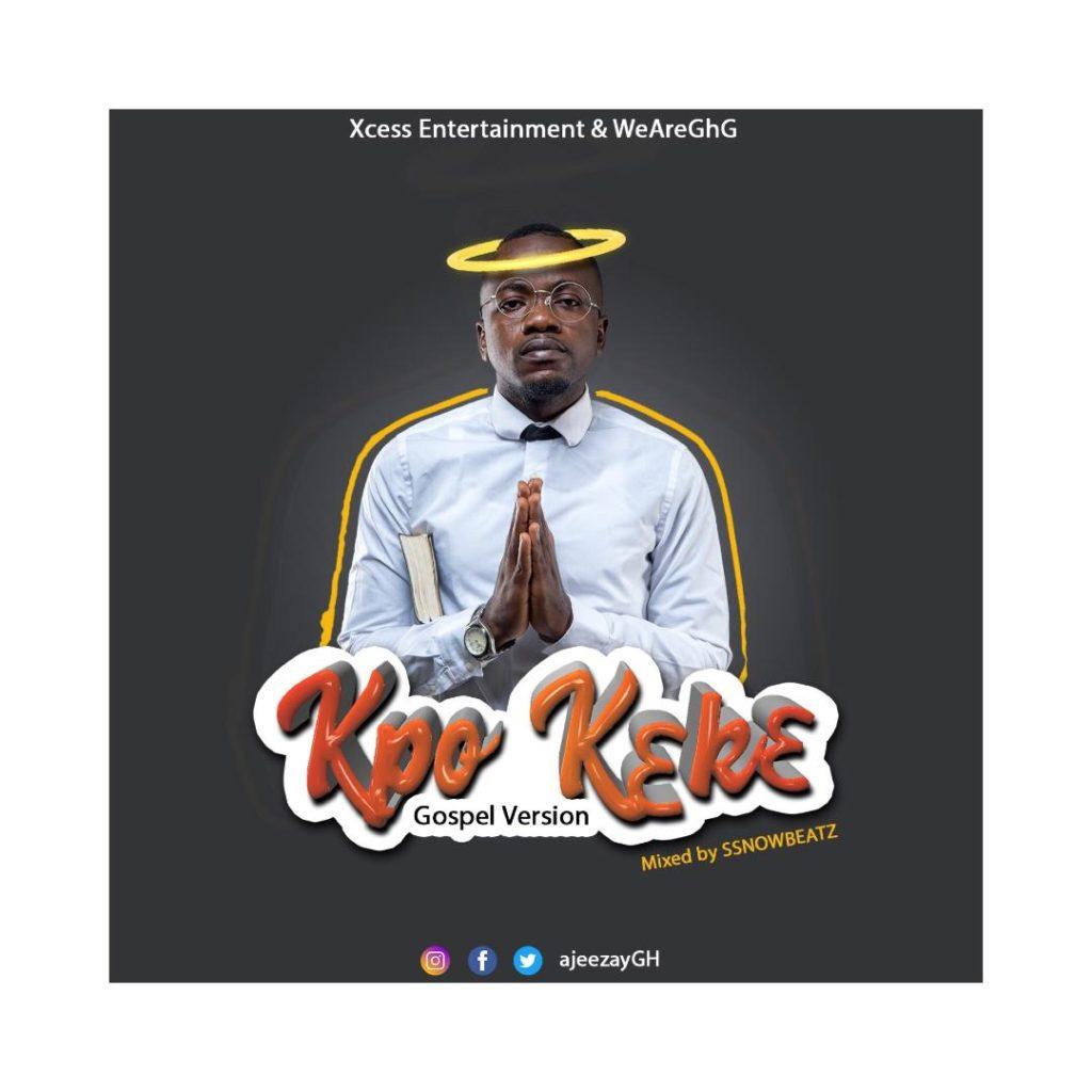 Ajeezay - Kpo K3k3 Gospel Version (Refix)
