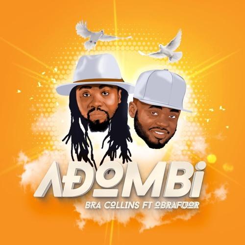 DOWNLOAD MP3 : Bra Collins ft. Obrafour – Adombi