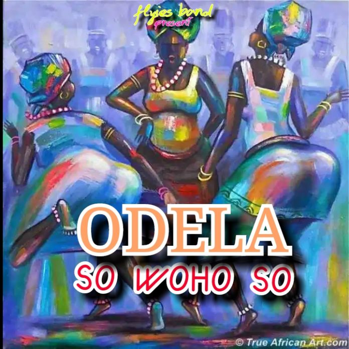 Odela - So Woho So