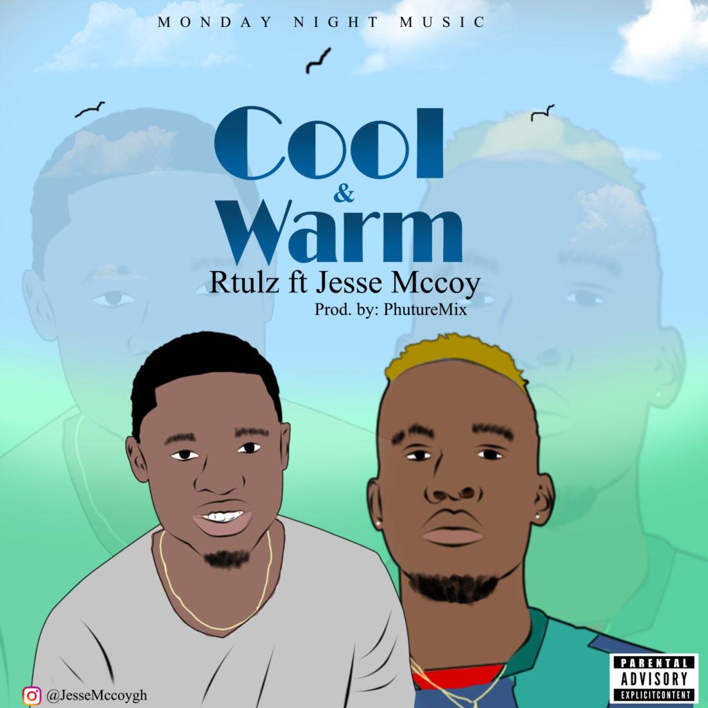 Rtulz ft Jesse McCoy - Cool & Warm (Prod By PhutureMix)