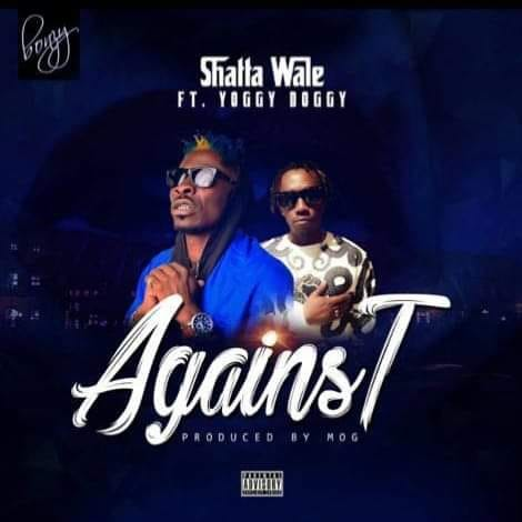 Yogie Doggy – Against ft. Shatta Wale