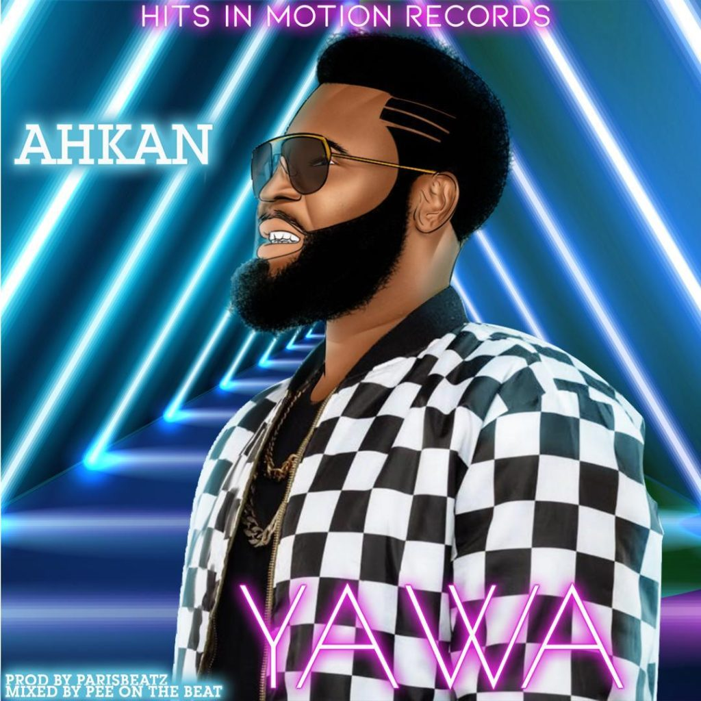 DOWNLOAD MP3 : Ahkan (Ruff N Smooth) – Yawa (Prod By Paris Beatz)