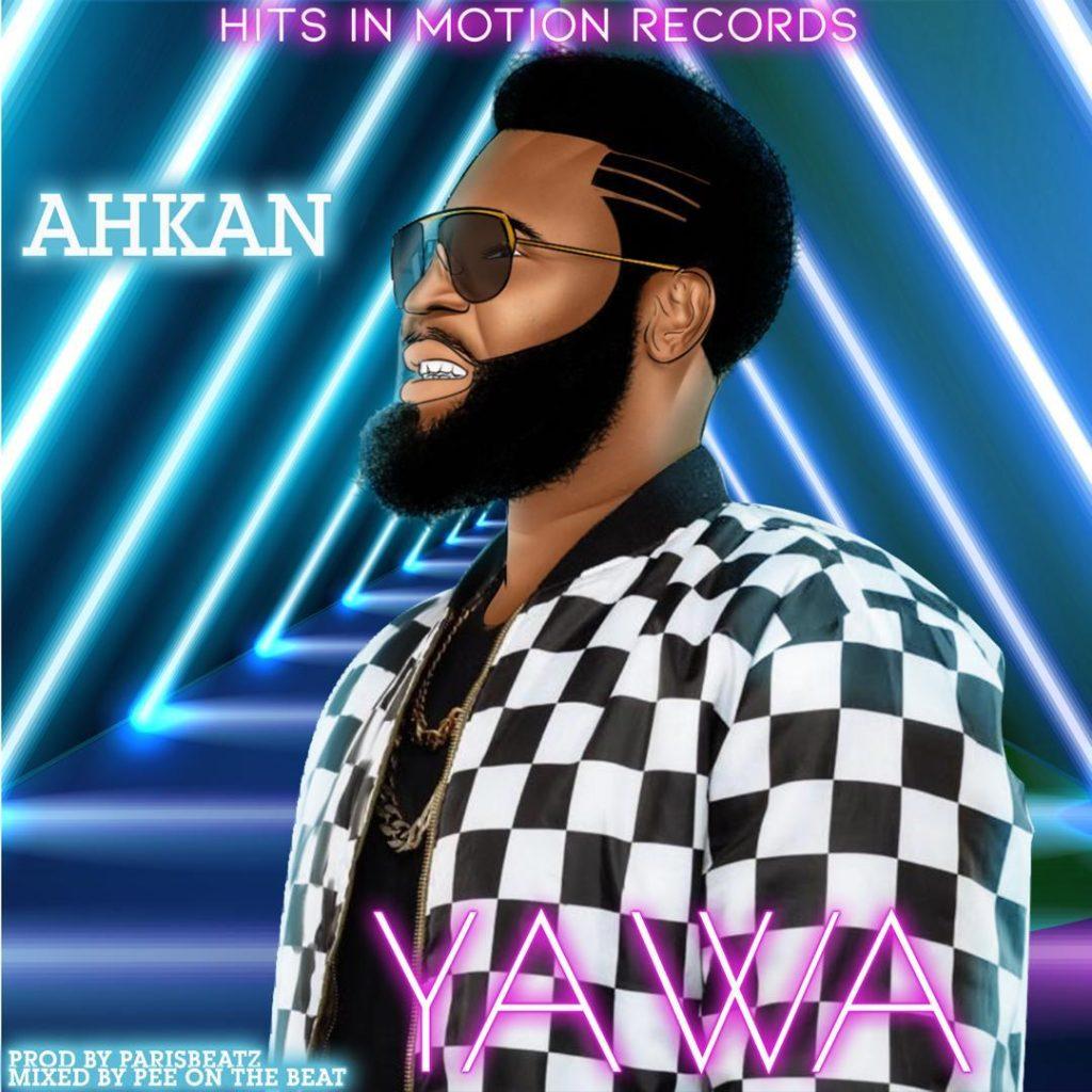 Ahkan (Ruff N Smooth) - Yawa (Prod By Paris Beatz)