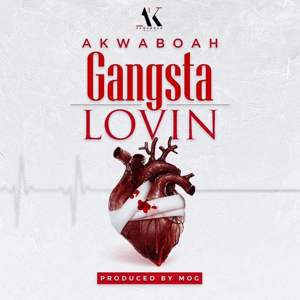 DOWNLOAD MP3 : Akwaboah – Gangsta Lovin
