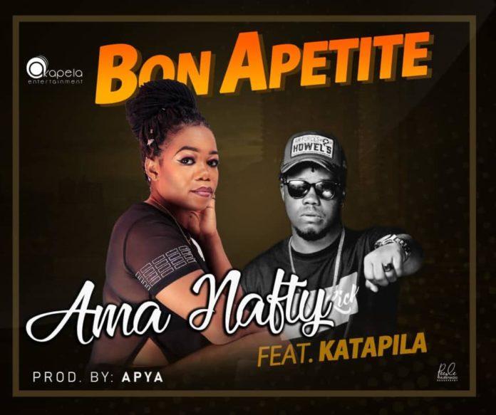 Ama Nafty Ft katapila - Bon Appetite (Prod By Apya)
