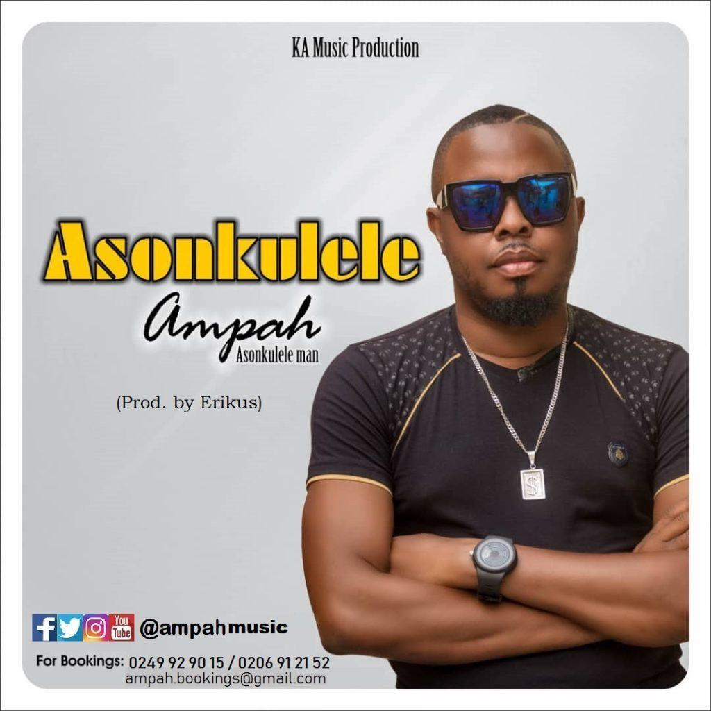 DOWNLOAD MP3 : Ampah – Asonkulele (Prod By Erikus)